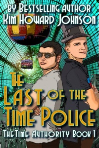 "Kim ""Howard"" Johnson, Last of the Time Police, Time Authority, science fiction, time travel, steampunk"
